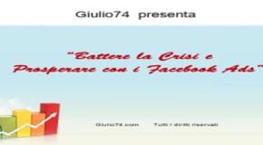 """Webinar Gratuito : """" Battere la Crisi e Prosperare con i Facebook Ads"""" (disponibile la registrazione, compila il form!)"""