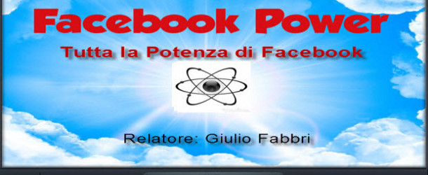 """Webinar Gratuito: """"Facebook Power"""" (disponibile la registrazione, compila il form!)"""