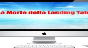 Webinar Gratuito: La Morte della Landing Tab? (Compila il form per vedere la registrazione)